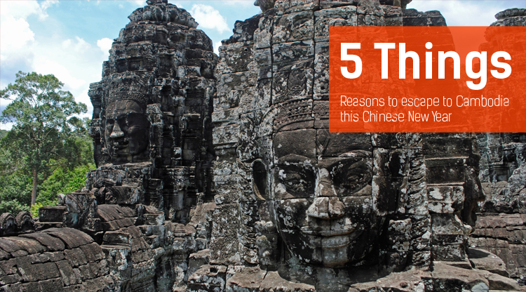 5 Things: Reasons to escape to Cambodia this Chinese New Year