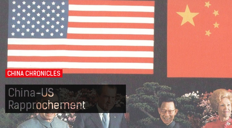 China Chronicles: How and why did China seek rapprochement with the United States?