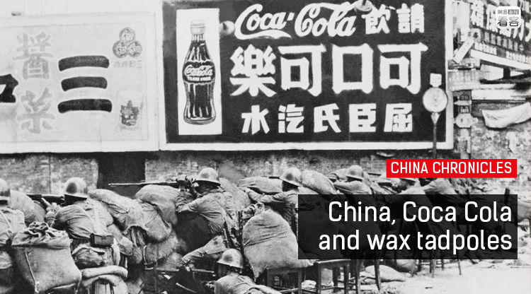China Chronicles: Bite the wax tadpole - China's weird history with Coke