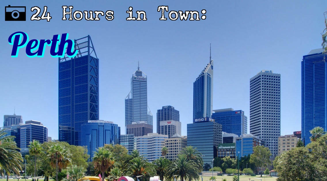 24 Hours in Town: Perth