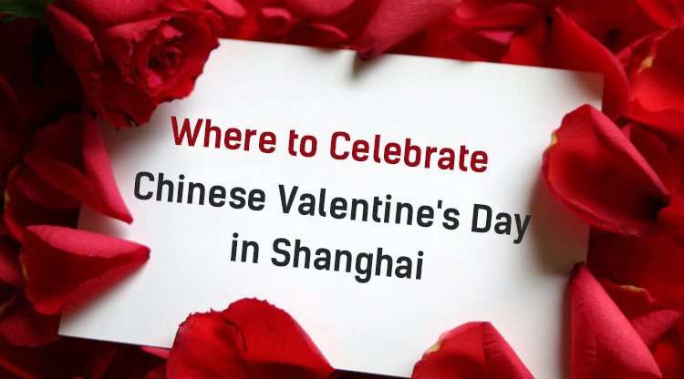 Top 5 places for your Chinese Valentine's Date in Shanghai