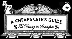 A Cheapskate's Guide to Dating in Shanghai